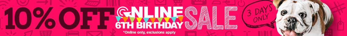 6th Birthday Sale - 10% OFF (*exclusions apply)